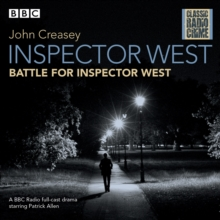 Inspector West: Battle for Inspector West : Classic Radio Crime, CD-Audio Book