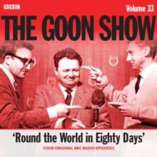 The Goon Show: Volume 33 : Four episodes of the anarchic BBC radio comedy, eAudiobook MP3 eaudioBook