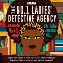 The No.1 Ladies' Detective Agency: BBC Radio Casebook Vol.1 : Eight BBC Radio 4 full-cast dramatisations, CD-Audio Book