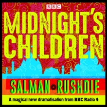 Midnight's Children : BBC Radio 4 full-cast dramatisation, CD-Audio Book