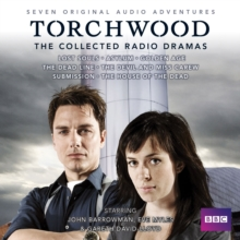Torchwood: The Collected Radio Dramas : Seven BBC Radio 4 Full-Cast Dramas, CD-Audio Book