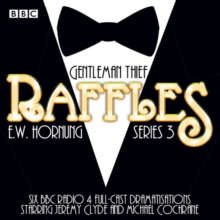 Raffles: Series 3 : BBC Radio 4 Full-Cast Drama, CD-Audio Book