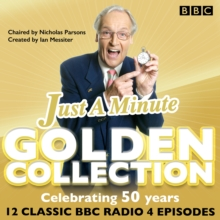 Just a Minute: The Golden Collection : Classic episodes of the much-loved BBC Radio comedy game, eAudiobook MP3 eaudioBook