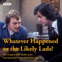 Whatever Happened to The Likely Lads? : Complete BBC Radio Series, CD-Audio Book