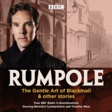 Rumpole: The Gentle Art of Blackmail & other stories : Four BBC Radio 4 dramatisations, CD-Audio Book