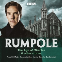 Rumpole: The Age of Miracles & other stories : Three BBC Radio 4 dramatisations, eAudiobook MP3 eaudioBook