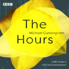 The Hours : A BBC Radio 4 full-cast dramatisation, CD-Audio Book