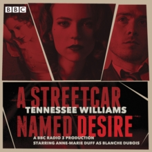 A Streetcar Named Desire : A BBC Radio full-cast dramatisation, eAudiobook MP3 eaudioBook