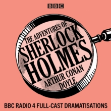 The Adventures of Sherlock Holmes : BBC Radio 4 full-cast dramatisations, eAudiobook MP3 eaudioBook