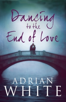 Dancing to the End of Love, Paperback Book