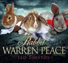 Rabbit Warren Peace : Burrowed from the Classics, Hardback Book
