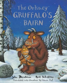 The Orkney Gruffalo's Bairn : The Gruffalo's Child in Orkney Scots, Paperback Book