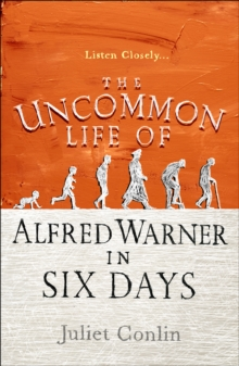 The Uncommon Life of Alfred Warner in Six Days, Paperback Book