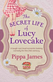 The Secret Life of Lucy Lovecake, Paperback / softback Book