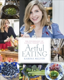 Artful Eating : The Psychology of Lasting Weight Loss, Paperback Book