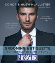 The Grafton Barber Essential Guide to Grooming & Etiquette, Hardback Book