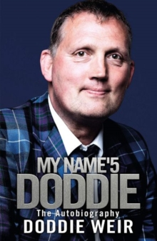 My Name'5 Doddie : The Autobiography, Hardback Book