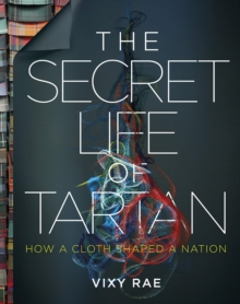 The Secret Life of Tartan, Hardback Book