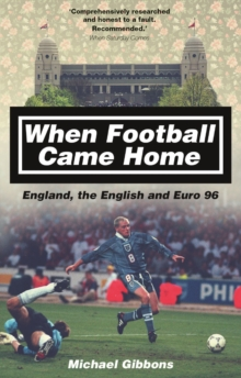 When Football Came Home : England, the English and Euro 96, Paperback Book