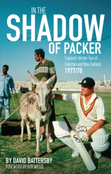 In the Shadow of Packer : England's Winter Tour of Pakistan and New Zealand 1977/78, Paperback Book