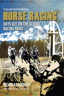 Postcards from the World of Horse Racing : Days Out on the Global Racing Road, Hardback Book