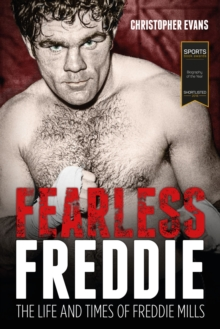 Fearless Freddie : The Life and Times of Freddie Mills, Hardback Book