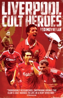 Liverpool FC Cult Heroes, Paperback / softback Book