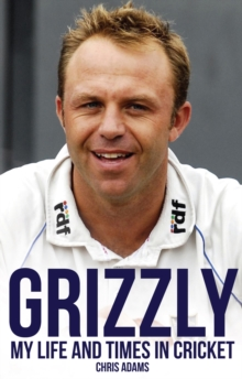 Grizzly : My Life and Times in Cricket, Paperback / softback Book