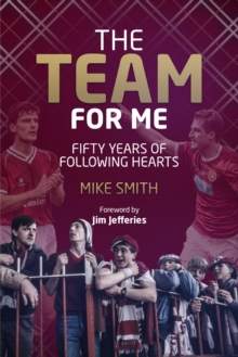 The Team for Me : Fifty Years of Following Hearts, Hardback Book