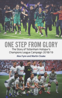 One Step from Glory : Tottenham's 2018/19 Champions League, Paperback / softback Book
