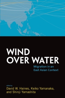 Wind Over Water : Migration in an East Asian Context, Paperback Book