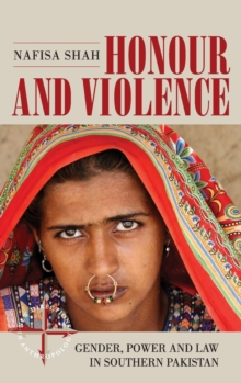 Honour and Violence : Gender, Power and Law in Southern Pakistan, Hardback Book