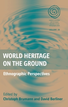 World Heritage on the Ground : Ethnographic Perspectives, Hardback Book