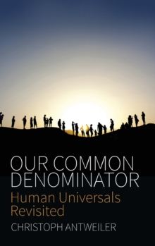 Our Common Denominator : Human Universals Revisited, Hardback Book
