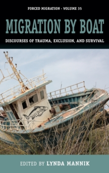 Migration by Boat : Discourses of Trauma, Exclusion and Survival, Hardback Book