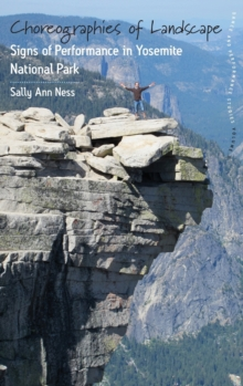 Choreographies of Landscape : Signs of Performance in Yosemite National Park, Hardback Book