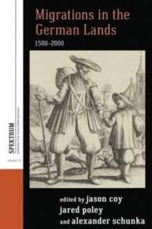 Migrations in the German Lands, 1500-2000, Hardback Book
