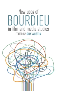 New Uses of Bourdieu in Film and Media Studies, Hardback Book