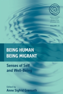 Being Human, Being Migrant : Senses of Self and Well-Being, Paperback Book