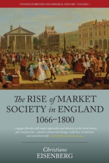 The Rise of Market Society in England, 1066-1800, Paperback Book