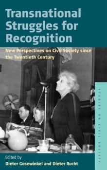 Transnational Struggles for Recognition : New Perspectives on Civil Society since the 20th Century, Hardback Book