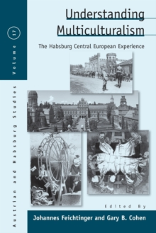 Understanding Multiculturalism : The Habsburg Central European Experience, Paperback Book