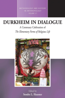 Durkheim in Dialogue : A Centenary Celebration of <i>The Elementary Forms of Religious Life</i>, Paperback Book