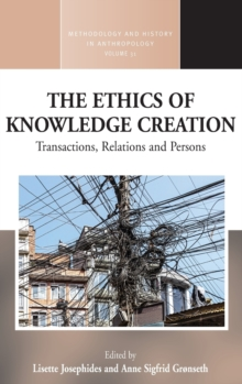 The Ethics of Knowledge Creation : Transactions, Relations, and Persons, Hardback Book