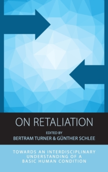 On Retaliation : Towards an Interdisciplinary Understanding of a Basic Human Condition, Hardback Book