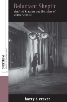 Reluctant Skeptic : Siegfried Kracauer and the Crises of Weimar Culture, EPUB eBook