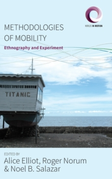 Methodologies of Mobility : Ethnography and Experiment, Hardback Book