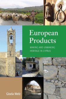 European Products : Making and Unmaking Heritage in Cyprus, Paperback Book