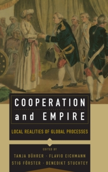 Cooperation and Empire : Local Realities of Global Processes, Hardback Book