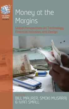 Money at the Margins : Global Perspectives on Technology, Financial Inclusion and Design, Hardback Book
